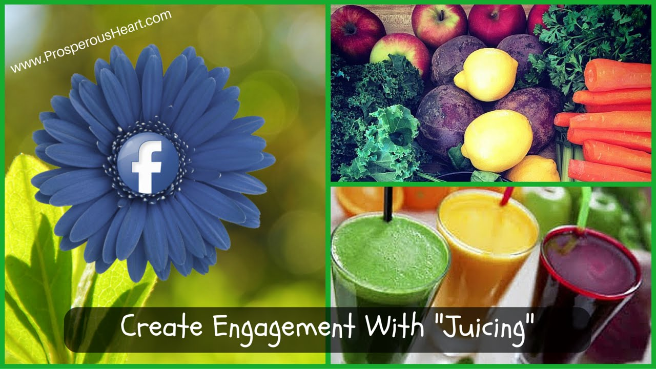 How To Create Facebook Engagement While Juicing