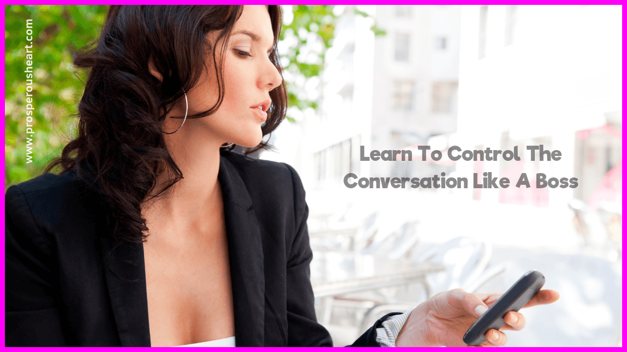 learn to control the conversation like a boss as a woman
