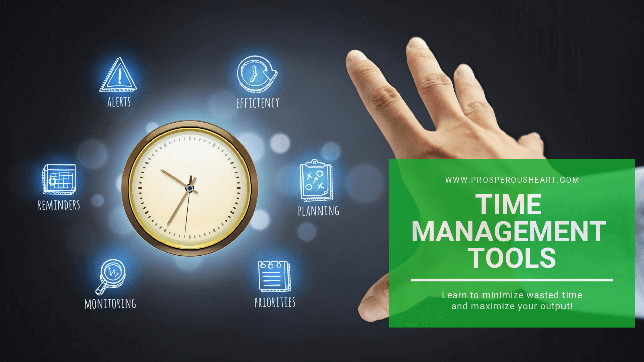 time management tools prosperous heart