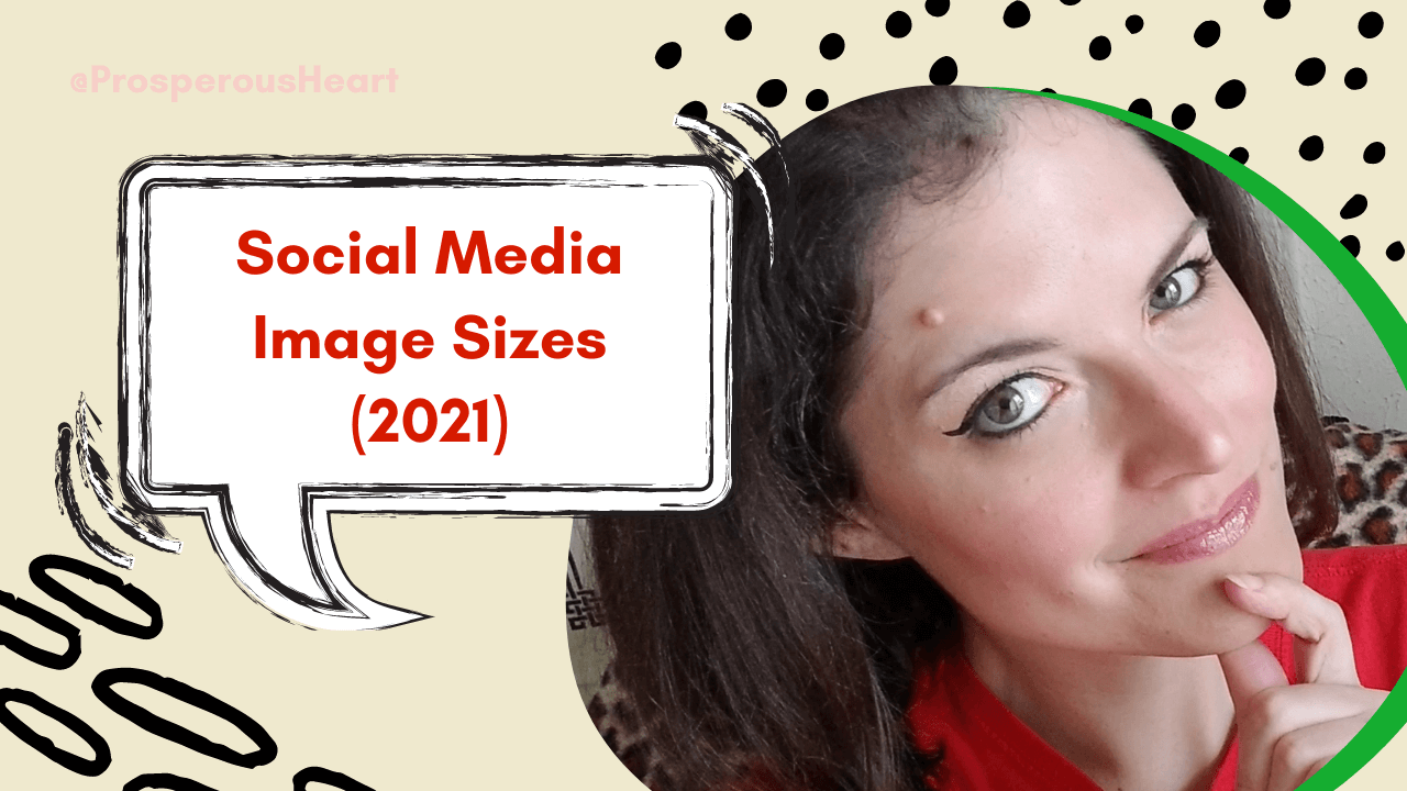 Social Media Image Guide For 2021 with kassandra the prosperous heart photo - title slide of deck