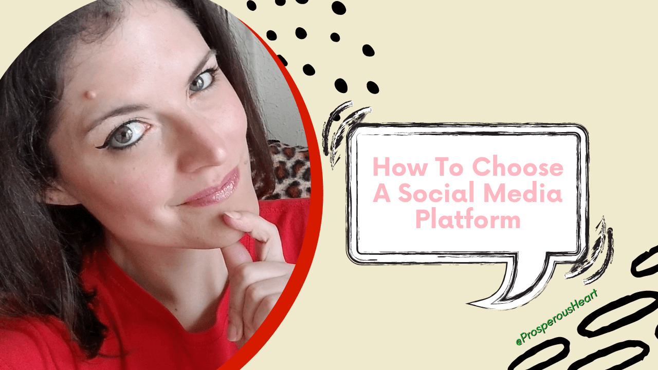 How To Choose A Social Media Platform Title And Image Of The Prosperous Heart